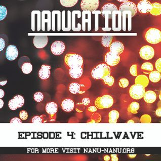 Nanucation - Episode 4: Chillwave with Emma Segal
