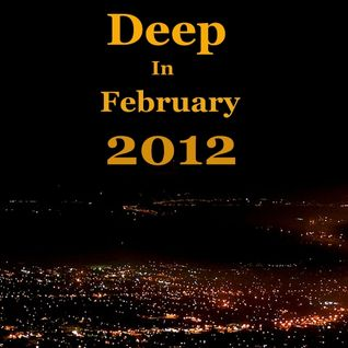 Deep in February 2012