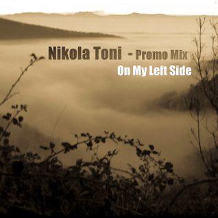 Nikola Toni - Promo MIx - On My Left Side.