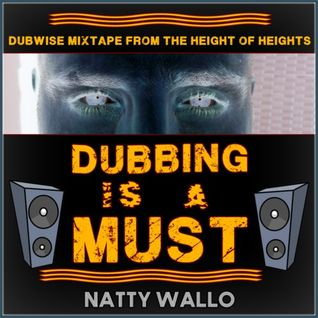 Dubbing is a must (Dub Mix 2013)
