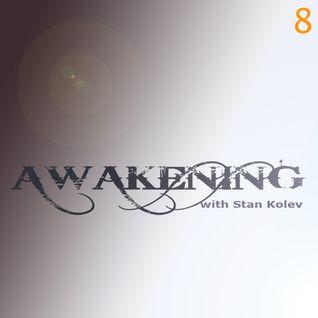 Stan Kolev @ Awakening Radio Show 08 (Guest Juan Mejia)