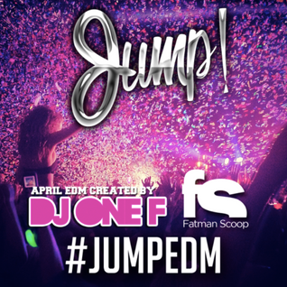 Fatman Scoop & DJ One F - JUMP EDM APRIL 2015