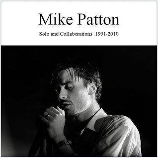 Mike Patton Solo & Collaborations 1991-2010 (Part 2)