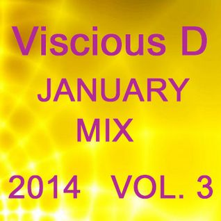 Viscious D - January Mix 2014 Vol. 3