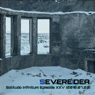 Solitudo Infinitum Episode XXV (2016.07.23)