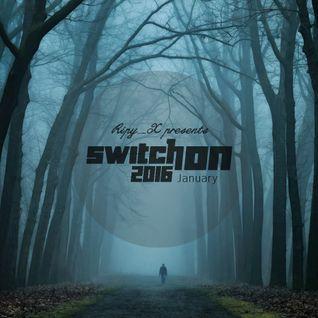 Ripy_X presents Switch On 2016 January