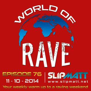 Slipmatt - World Of Rave #76