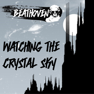 Watching The Crystal Sky