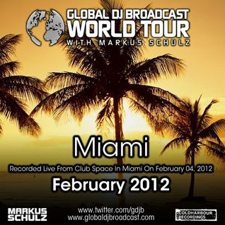 Global DJ Broadcast - February 09, 2012  (World Tour: Miami)