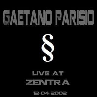 Gaetano Parisio - live at Zentra 12-04-2002