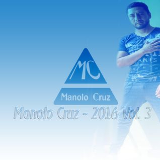 Manolo Cruz - 2016 Vol. 3