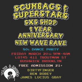 "Scumbags & Superstars ""New Wave Rave"" 1 Year Anniversary Part 2"