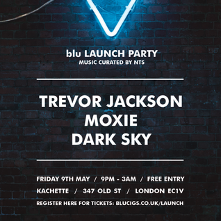 Blu Launch Party - Dark Sky Part 2 - 9th May 2014