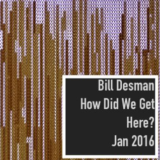 How Did We Get Here? - Monthly Podcast - January 2016