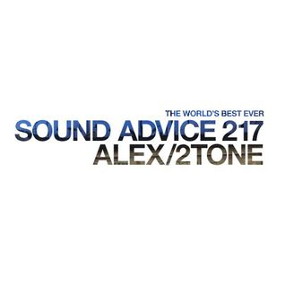 Sound Advice 217: Alex/2tone