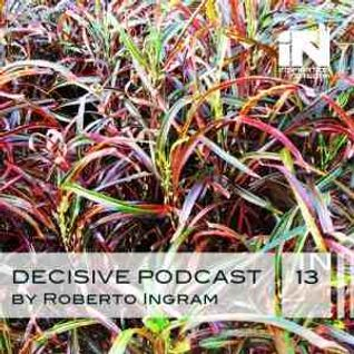 Decisive Podcast 13 by Roberto Q. Ingram