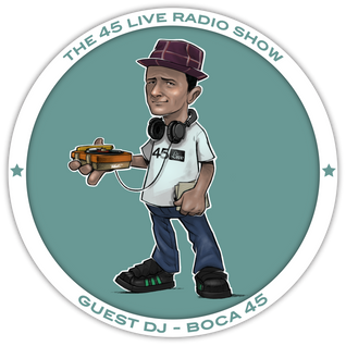 45 Live Radio Show with guest DJ BOCA 45