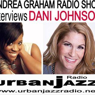 Andrea Graham Radio Show Interviews Dani Johnson Live