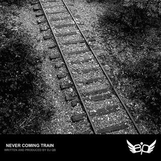 DJ QB - Never Coming Train (Shortcut Mix)
