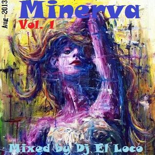 Minerva Vol. 01 - (Aug-2013) - Mixed by Dj El Loco