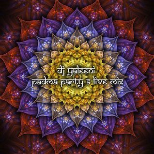 DJane Yaleeni - Padma Party 5 live mix (goa psy)