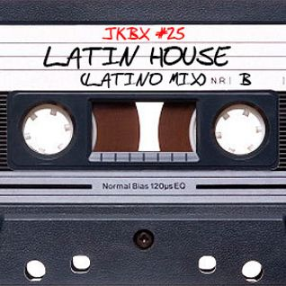 JKBX #25B - Latin House (Latino Mix)