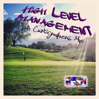 High Level Management - A Cartographer's Mix
