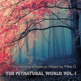 The Psynatural World volume 1 mixed by Mike G