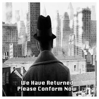 We Have Returned