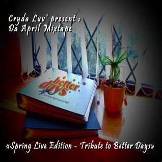 Cryda luv' - Da April Mixtape 2011 ( Better Days Tribute )