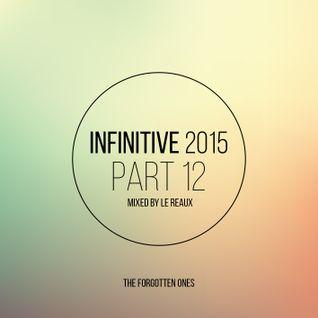Le Reaux presents: Infinitive 2015 #12: The Forgotten Ones