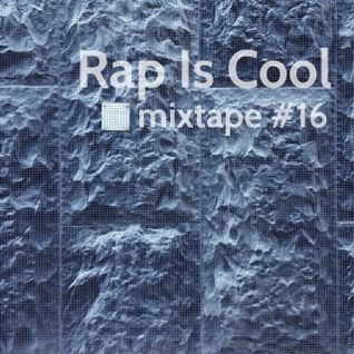 Rap Is Cool Mixtape #16