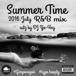 Summer Time 2016.July R&B mix