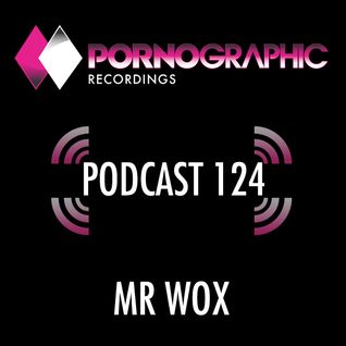 Pornographic Podcast 124 with Mr Wox