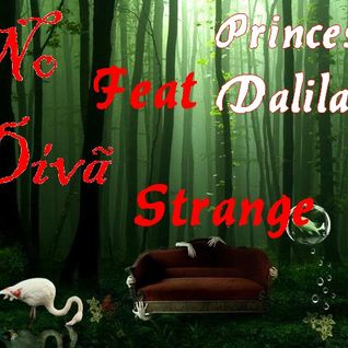 Strange! PrincessDalilah Feat No Diva.vocal