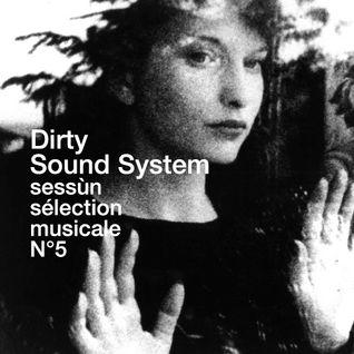 Dirty Sound Soundsystem pour Sessùn - sélection musicale n°5