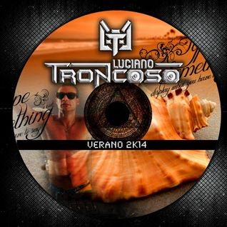 DJ SET LUCIANO TRONCOSO SUMMER 2K14