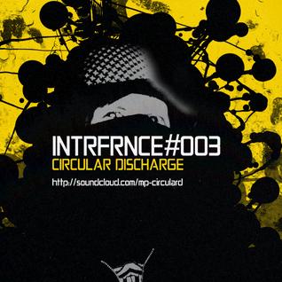 Circular Discharge - INTRFRNCE_MX003 [31.05.12]