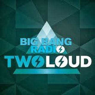 twoloud - Big Bang Radio 007 2014-06-12