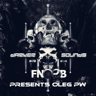 Darker Sounds Artist Podcast #30 Presents Oleg Pw