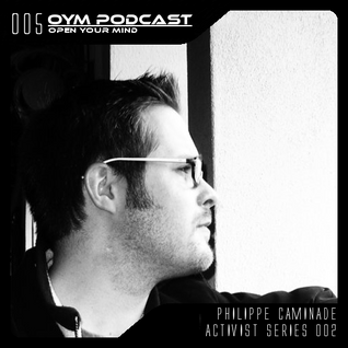 OYM Podcast | 005 | Activist Series 002 | Philippe Caminade