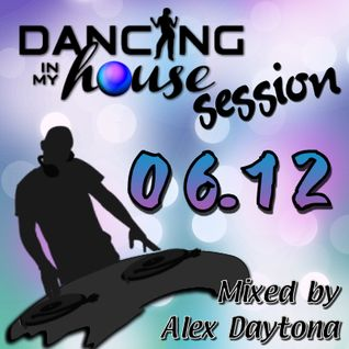 Dancing Session 06.12 (Mixed by Alex Daytona)