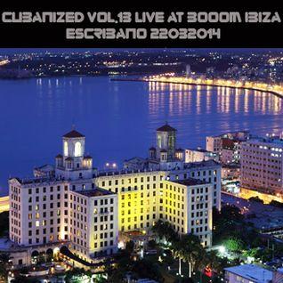 CUBANIZED vol.13 LIVE at BOOOM IBIZA! @ ESCRIBANO 22032014