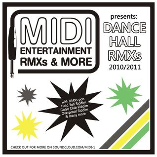 Hotta Music presents: Midi Entertainment Dancehall RMXs 2010/2011