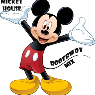 DJ RootBwoy's Mickey House Mix