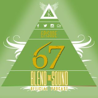 Blend the Sound PODCAST 67