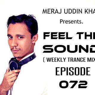 Meraj Uddin Khan Pres. Feel The Sound Ep. 072
