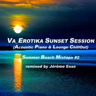VA_EROTIKA SUNSET SESSION [Summer Beach Mixtape #2] (Acoustic Piano & Lounge)