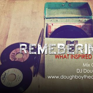 "REMEMBERING - ""What Inspired it All"""