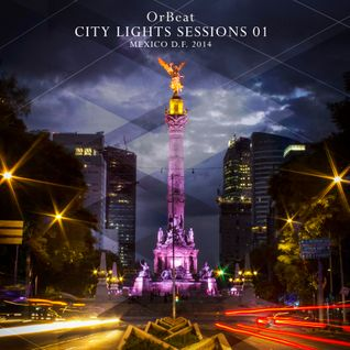 OrBeat - City Lights Sessions 01 - Deep House Tech House Techno - Mexico DF 2014